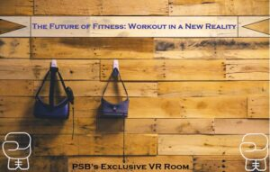 Shows what the PSB VR room looks like. Tagline featured on a banner